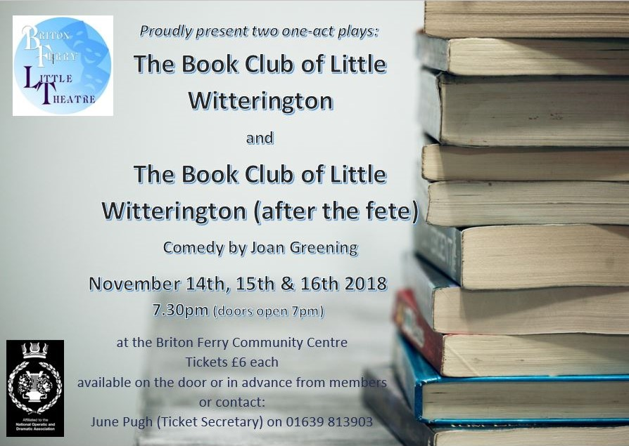 Briton Ferry Little Theatre proudly presents two one-act plays: The Book Club of Little Witterington and The Book Club of Little Witterington (after the fete)