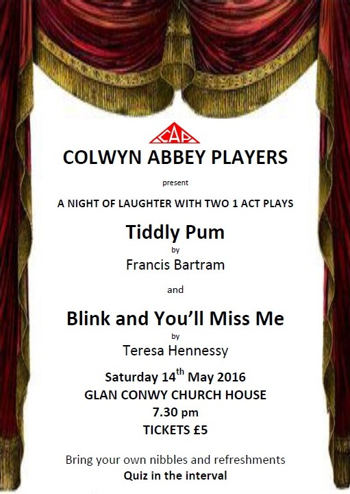 Colwyn Abbey Players Presents Tiddly Pum And Blink Youll Miss Me